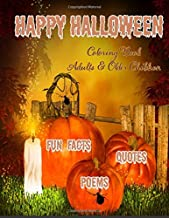 Happy Halloween Coloring Book: : Halloween Fun Facts & Inspirational Quotes; Adults & Older Children: Use Markers, Gel Pen...