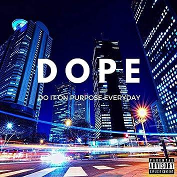 D.O.P.E. (Do It on Purpose Everyday)