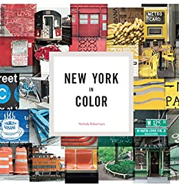 New York in Color by [Nichole Robertson]