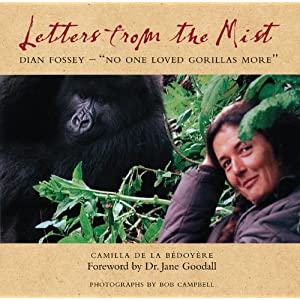 Letters from the Mist: Dian Fossey: 'No One Loved Gorillas More'