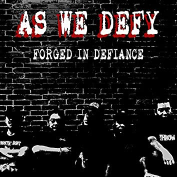 Forged in Defiance