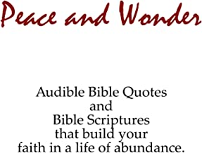 Peace and Wonder (Audible Bible Quotes and Bible Scriptures That Build Your Faith in a Life of Abundance)