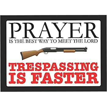 Amazoncom Prayer is The Best Way to Meet The Lord Trespassing is
