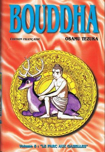 Bouddha, tome 5 : Le Parc aux gazelles