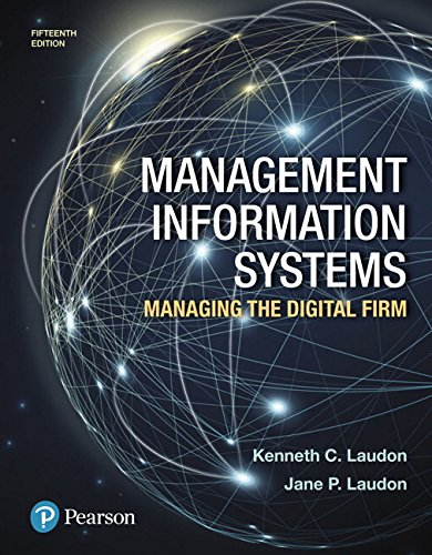 Compare Textbook Prices for Management Information Systems: Managing the Digital Firm 15 Edition ISBN 9780134639710 by Laudon, Kenneth,Laudon, Jane