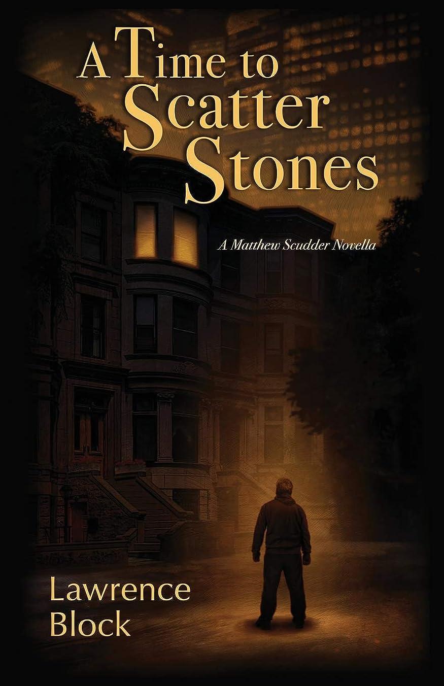 前述の体系的に不規則性A Time to Scatter Stones: A Matthew Scudder Novella