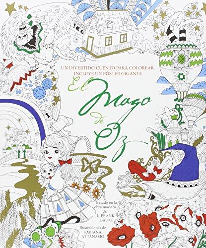 El mago de Oz: Un divertido cuento para colorear.