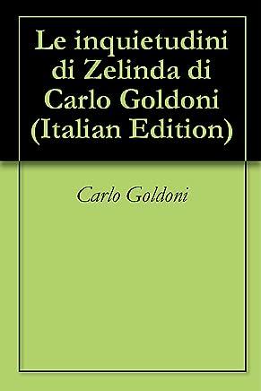 Le inquietudini di Zelinda di Carlo Goldoni
