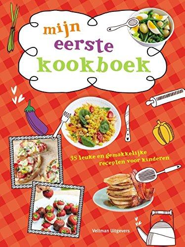 Mijn eerste kookboek: 35 leuke en gemakkelijke recepten voor kinderen