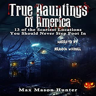 True Hauntings of America: 13 of the Scariest Locations You Should Never Step Foot In cover art