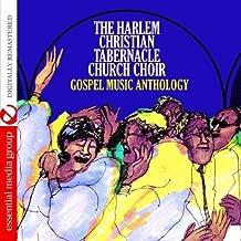 Gospel Music Anthology: The Harlem Christian Tabernacle Choir Church Digitally Remastered