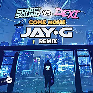 Come Home (Jay G Remix)