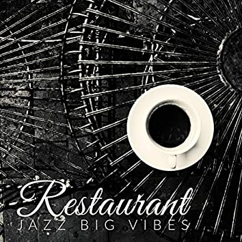 Restaurant Jazz Big Vibes: 2020 Collection of New Smooth Jazz Music for Restaurants, Cafe, Dinner for Two