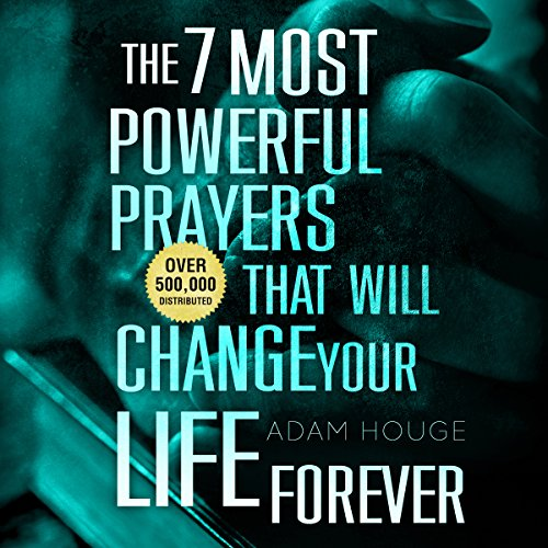 The 7 Most Powerful Prayers That Will Change Your Life Forever audiobook cover art