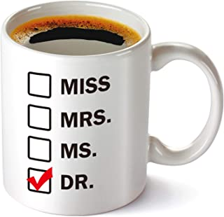 Graduation Gift, Miss Mrs Ms Dr. Coffee Mug, Funny Unique Gift Idea Cup For Phd Graduate, Doctorates Degree, Doctor Coffee Mug, Student Graduate For Son, Daughter, Cups for Graduates, 11 oz Ceramic