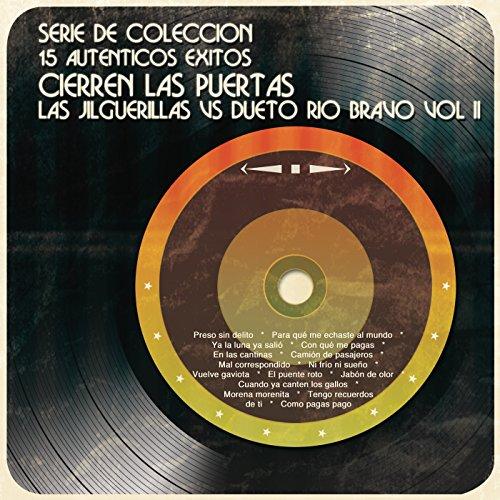 Serie de Colección 15 Auténticos Éxitos Cierren las Puertas, Las Jilguerillas VS...