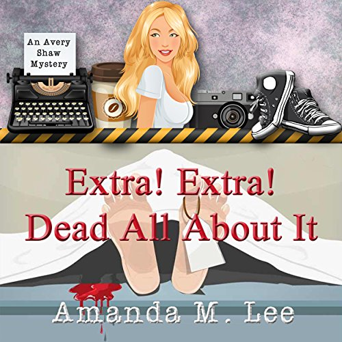 Extra! Extra! Dead All About It audiobook cover art
