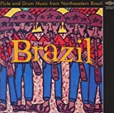 Flutes from Brazil (Flute and Drum Music from Northeastern Brazil) by Joao Do Pife, Banda de Pifanos Dois Irmaos
