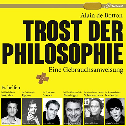 Trost der Philosophie     Eine Gebrauchsanweisung              De :                                                                                                                                 Alain de Botton                               Lu par :                                                                                                                                 Jürgen Tarrach,                                                                                        August Zirner,                                                                                        Hansa Czypionka,                   and others                 Durée : 6 h et 11 min     Pas de notations     Global 0,0