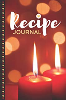 Recipe Journal: For Couples / Romantic Red Candles Design / 6x9 Blank Recipe Notebook to Write In / Do-It-Yourself Cookboo...