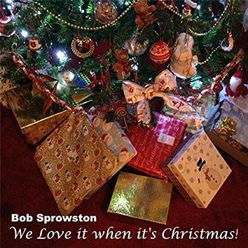 We Love It When It's Christmas!