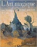 L'art magique - Une histoire de l'art de André Breton ( 17 octobre 2003 ) - 17/10/2003