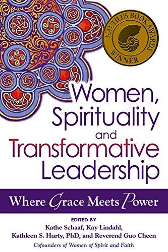Women, Spirituality and Transformative Leadership: Where Grace Meets Power