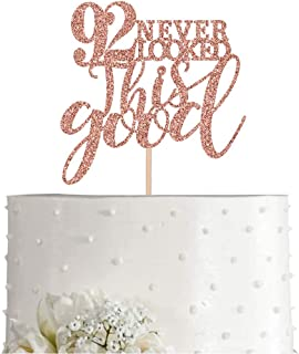 92 Rose Gold Glitter 92 Never Looked This Good Cake Topper, 92nd Birthday Party Toppers Decorations, Supplies