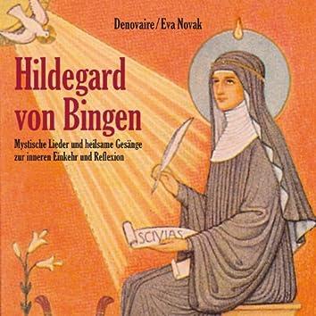 Hildegard von Bingen (Mystische Lieder und heilsame Gesänge zur inneren Einkehr und Reflexion)
