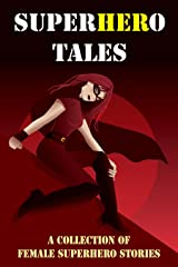 SuperHERo Tales: A Collection of Female Superhero Stories Kindle Edition