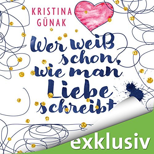 Wer weiß schon, wie man Liebe schreibt audiobook cover art
