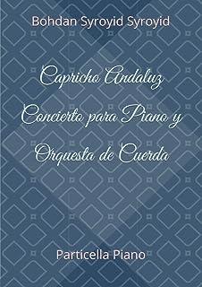Capricho Andaluz. Concierto para Piano y Orquesta de Cuerda: Particella Piano (Autograph Edition of Contemporary Music)