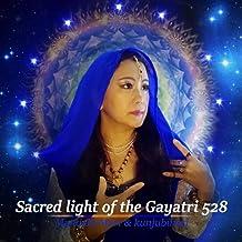 Sacred Light of the Gayatri 528