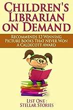 Children's Librarian on Demand Recommends Twelve Winning Picture Books that Never Won a Caldecott Award-List One:Stellar Stories [Article]