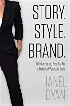 Story. Style. Brand.: Why Corporate Results Are a Matter of Personal Style