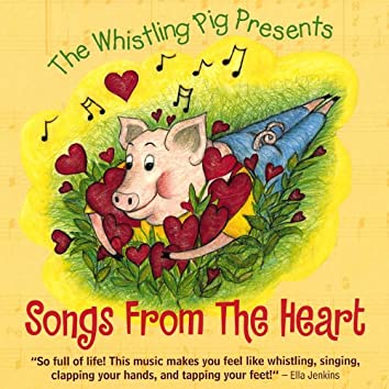 The Whistling Pig Presents Songs From the Heart