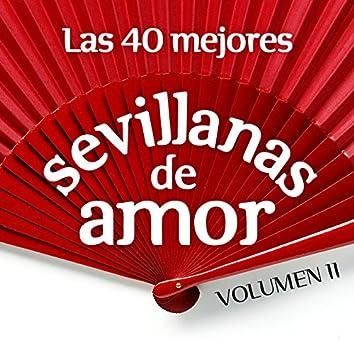 Las 40 Mejores Sevillanas de Amor Vol. 2