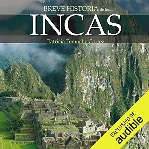 Couverture de Breve historia de los incas (Narración en Castellano) [Brief History of the Incas]