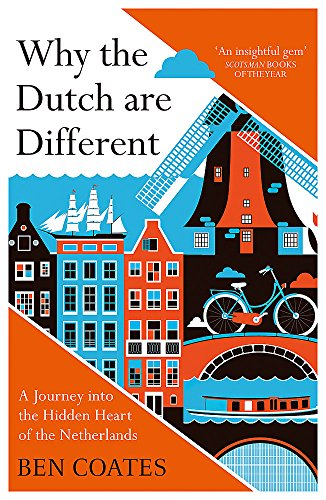 Compare Textbook Prices for Why The Dutch Are Different: A Journey into the Hidden Heart of the Netherlands  ISBN 9781857886856 by Coates, Ben