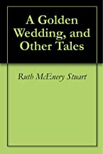 A Golden Wedding, and Other Tales