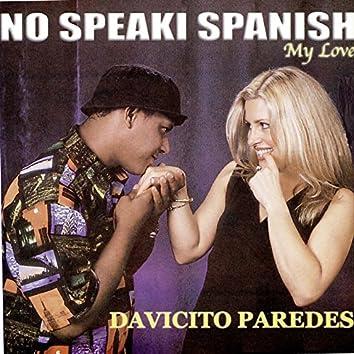 No Speaki Spanish My Love