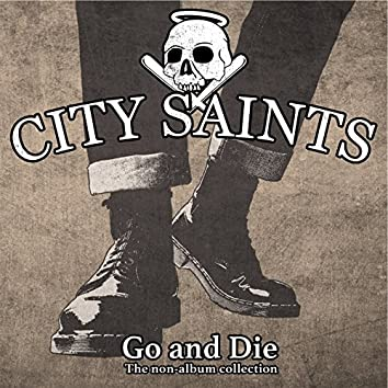 Go and Die (A Collection of Non-Album Tracks)