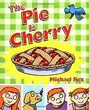 The Pie Is Cherry
