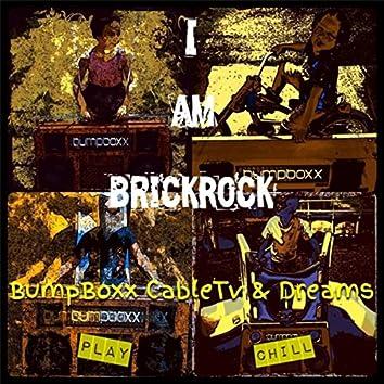 Bumpboxx Cable TV & Dreams