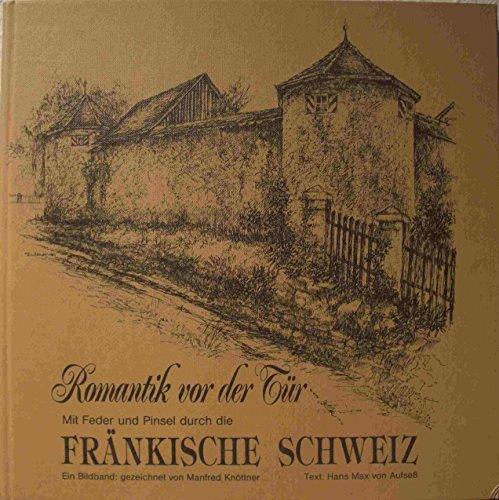 Romantik vor der Tür: Mit Feder und Pinsel durch die Fränkische Schweiz