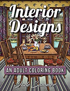 Interior Designs: An Adult Coloring Book with Inspirational Home Designs, Fun Room Ideas, and Beautifully Decorated Houses for Relaxation