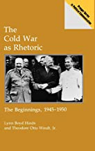 The Cold War as Rhetoric: The Beginnings, 1945-1950 (Praeger Series in Political Communication)