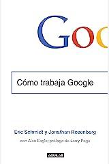 Cómo trabaja Google (Spanish Edition) Kindle Edition