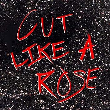 Cut Like A Rose