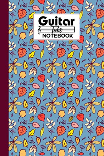 Guitar Tab Notebook: Leaves Guitar Tab Notebook, Music Paper Notebook, Blank Guitar Tablature Music Note, 120 Pages - Size 6